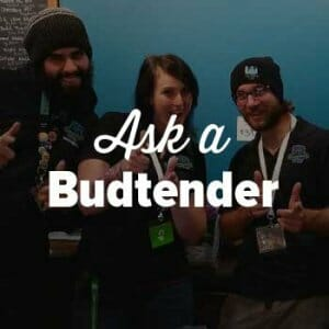 Ask a Budtender about for Seattle's best pot, marijuana & cannabis flowers at Cannabis City