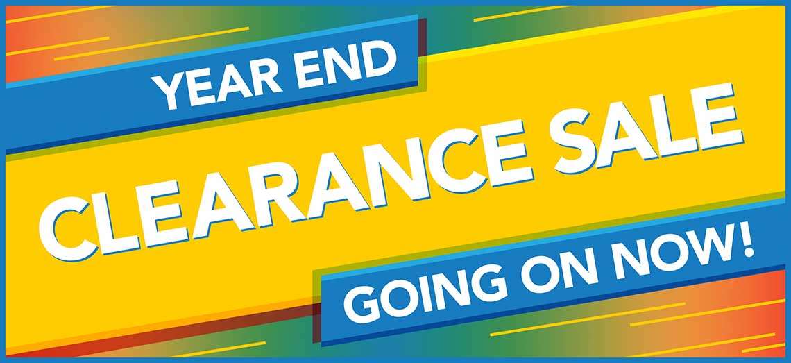 Year End Clearance Going On Now!!!